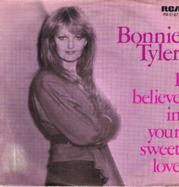 BONNIE TYLER - I BELIEVE IN YOUR SWEET LOVE