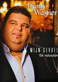 DJANGO WAGNER - MIJN GEVOEL de videoclips