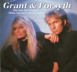 GRANT & FORSYTH - THE SUN AIN'T GONNA SHINE ANYMORE