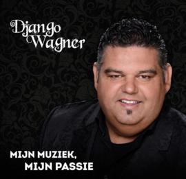 DJANGO WAGNER - MIJN MUZIEK, MIJN PASSIE