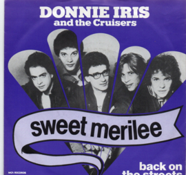 DONNIE IRIS AND THE CRUISERS - SWEET MERILEE