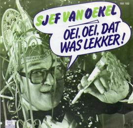 SJEF VAN OEKEL - OEI, OEI, DAT WAS LEKKER