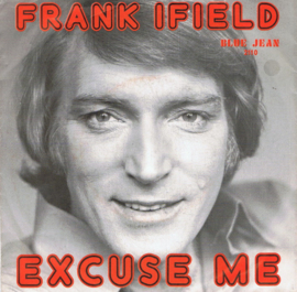 FRANK IFIELD - EXCUSE ME FRIEND