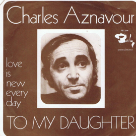 CHARLES AZNAVOUR - TO MY DAUGHTER