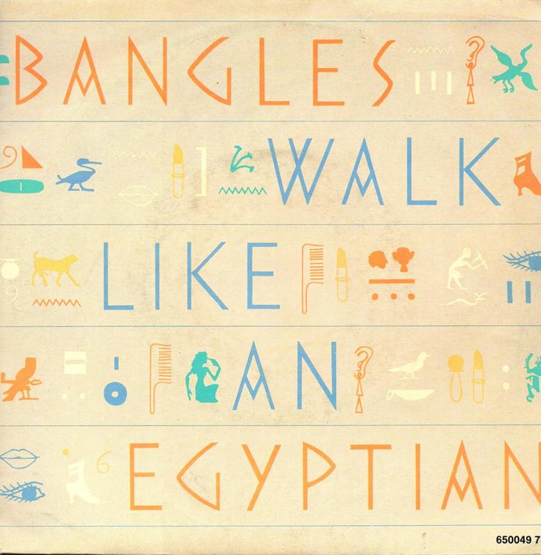 BANGLES - WALK LIKE AN EGYPTIAN
