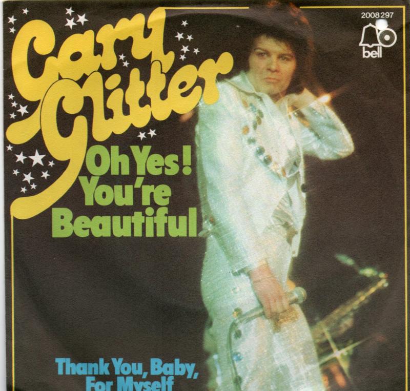 GARY GLITTER - OH YES YOU'RE BEAUTIFUL