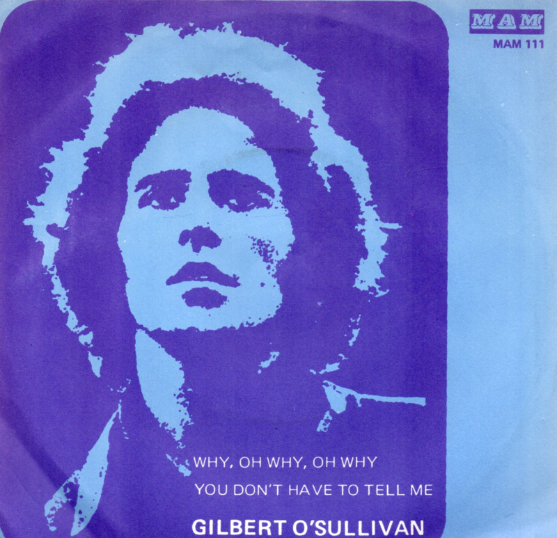 GILBERT O SULLIVAN - WHY, OH WHY, OH WHY