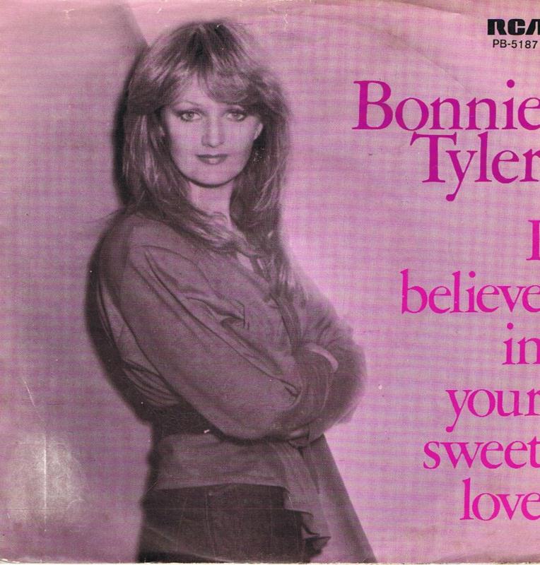 BONNIE TYLER - I BELIEVE IN YOUR SWEET LOVE