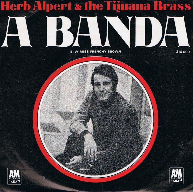 HERB ALPERT & THE TIJUANA BRASS - A BANDA