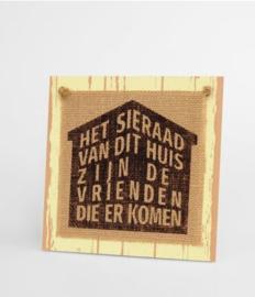 Wooden sign -  Het sieraad van dit huis |