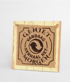 Wooden sign - Geniet vandaag |
