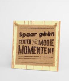 Wooden sign - Spaar geen centen |
