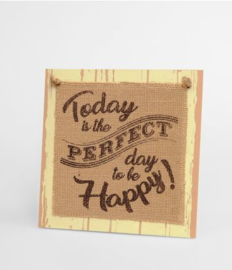 Wooden sign - Today is the perfect day |