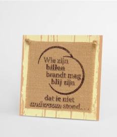 Wooden sign - Wie zijn billen brandt