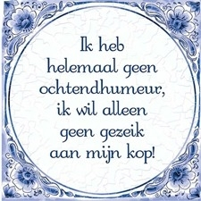 "Delftsblauw tegeltje ""ochtendhumeur"""