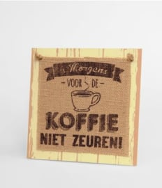 Wooden sign - 's Morgens voor de koffie |