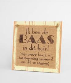 Wooden sign - Baas in huis |