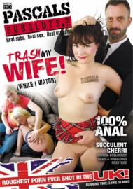 Trash My Wife!