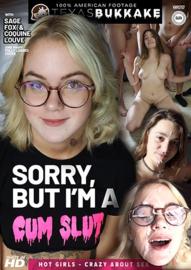 Sorry But I'm a Cum Slut