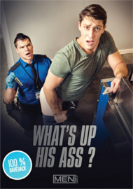 What's Up His Ass?