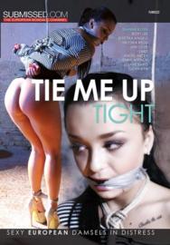Tie Me Up Tight