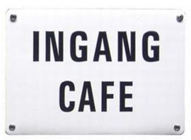 Blikken bordje Ingang cafe