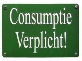 Blikken bordje Consumptie verplicht