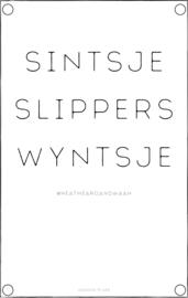 Tuinposter | sintsje, slippers, wyntsje