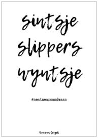 Sintsje, wyntsje, slippers