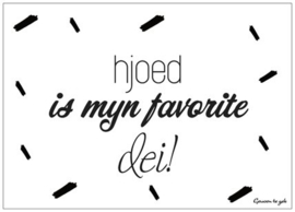 Hjoed is myn favorite dei!
