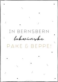 In bernsbern, lokwinske Pake & Beppe!