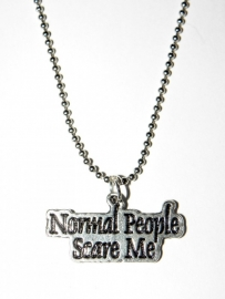 "Tekst Ketting ""Normal People Scare Me"""