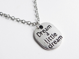 "Tekst Ketting ""Dream A Little Dream"""