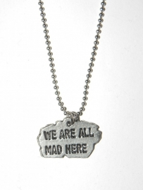 "Tekst Ketting ""We`re All Mad Here"""