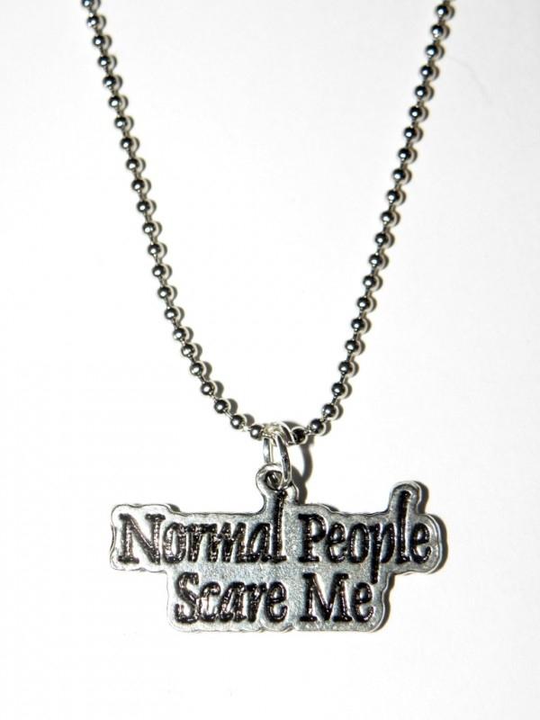 """Tekst Ketting """"Normal People Scare Me"""""""