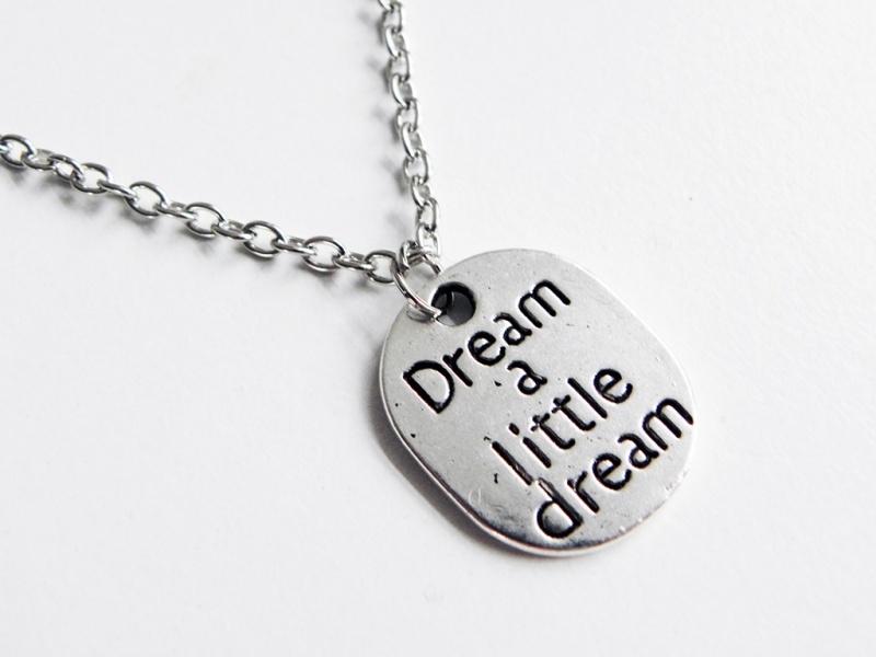"Tekst Ketting ""Dream A Little Dream"""