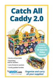 Catch All Caddy 2.0 - pattern - By Annie