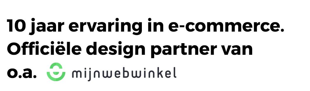 Ontwerp mijn webwinkel is al sinds 2011 de officiële design partner van Mijnwebwinkel