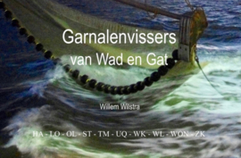 Willem Wilstra ; Garnalenvissers van Wad en Gat