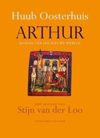 Oosterhuis, Huub ; Arthur, koning van een nieuwe wereld