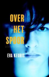 Eva Keuris ; Over het spoor