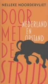 Nelleke Noordervliet ; Door met de strijd