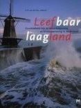 Leefbaar laagland : geschiedenis van de waterbeheersing en landaanwinning in Nederland