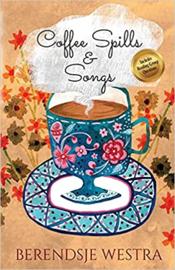 Berendsje Westra ; Coffee Spills & Songs