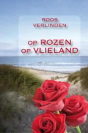 Roos Verlinden ; Op rozen op Vlieland