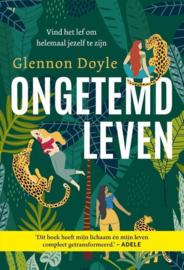 Glennon Doyle ; Ongetemd leven