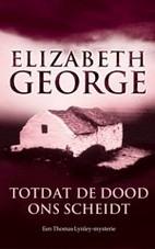 George, Elizabeth ; Totdat de dood ons scheidt