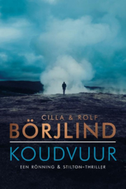 Cilla & Rolf Börjlind ; Rönning & Stilton - Koudvuur