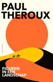 Paul Theroux ; Figuren in een landschap
