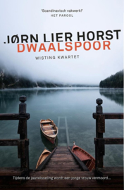 Jørn Lier Horst ; Wisting Kwartet 4 - Dwaalspoor